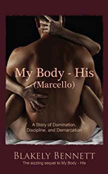 My Body-His Marcello (My Body Trilogy Book 2) by [Bennett, Blakely]