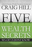 img - for Five Wealth Secrets 96% of Us Don't Know book / textbook / text book