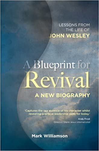 A blueprint for revival lessons from the life of john wesley a blueprint for revival lessons from the life of john wesley studies in christian history and thought mark williamson 9781850789628 amazon books malvernweather Choice Image