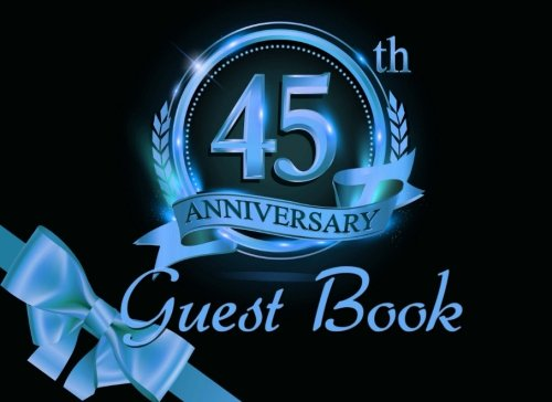 45th Anniversary Guest Book: Black & Blue Guest Book for 45th Birthday Party & Sapphire Anniversary