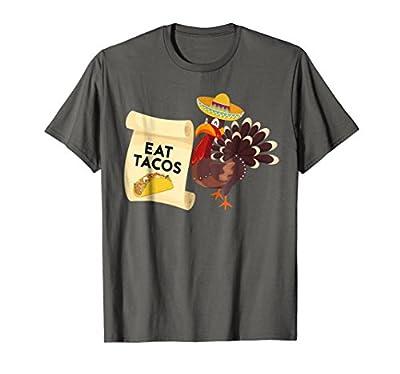 Funny Thanksgiving Shirt Humor Turkey Eat Tacos Top Tee