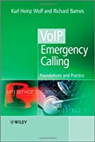 VoIP Emergency Calling: Foundations and Practice Front Cover