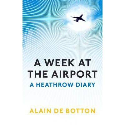 A Week At The Airport: A Heathrow Diary (Paperback) - Common