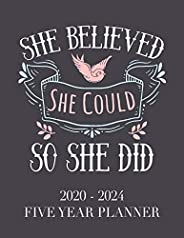 She Believed She Could So She Did: 2020 - 2024 5 Year Planner: 60 Months Calendar and Organizer, Monthly Plann