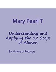 Mary Pearl T Understanding and Applying the 12 Steps of Alanon