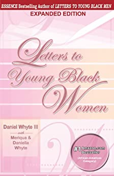 Letters to Young Black Women by [Whyte III, Daniel, Whyte, Meriqua, Whyte, Daniella]