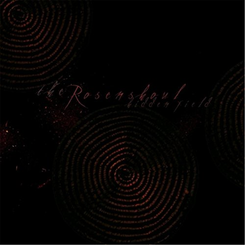 The Rosenshoul - Hidden Field