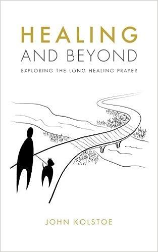 Healing and Beyond: Exploring the Long Healing Prayer by John Kolstoe (2016-03-04)