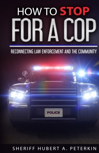 How To Stop For A Cop: Reconnecting Law Enforcement & The Community