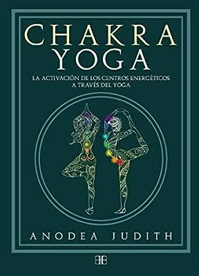 Chakra yoga. La activación de los centros energéticos a ...