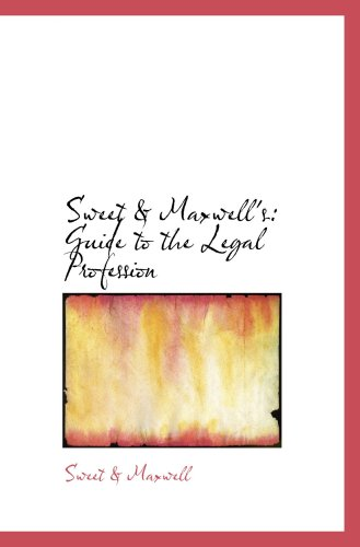 Sweet & Maxwell's: Guide to the Legal Profession