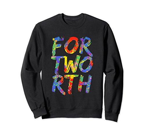 Unisex Fort Worth Sweatshirt Texas Vintage Paint Splash Sweatshirt Small - In Worth Tx University Fort