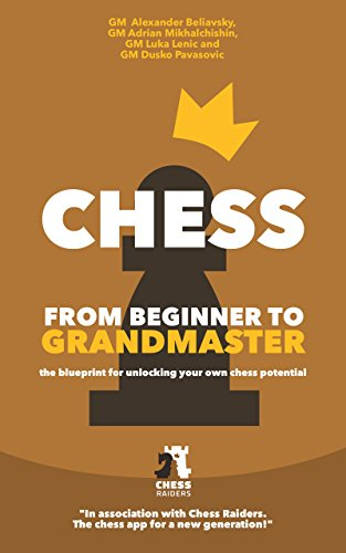 Chess from beginner to grandmaster the blueprint for unlocking chess from beginner to grandmaster the blueprint for unlocking your own chess potential by malvernweather Images