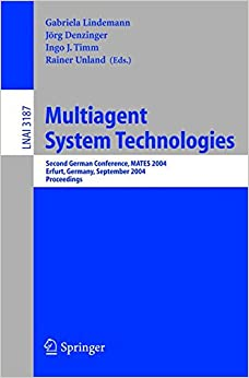 Multiagent System Technologies: Second German Conference, MATES 2004, Erfurt, Germany, September 29-30, 2004, Proceedings (Lecture Notes in Computer Science)