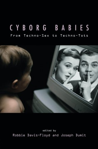 Cyborg Babies: From Techno-Sex to Techno-Tots