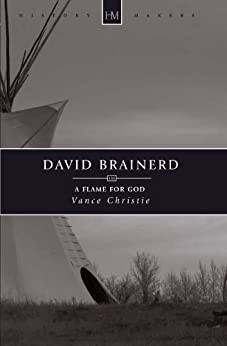 David Brainerd: A Flame for God (History Makers) by [Christie, Vance]