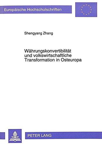 Währungskonvertibilität und volkswirtschaftliche Transformation in Osteuropa (Europäische Hochschulschriften / European University Studies / Publications Universitaires Européennes) (German Edition) by Peter Lang GmbH, Internationaler Verlag der Wissenschaften