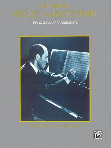 - A Tribute to George and Ira Gershwin (Piano Solo Arrangements)