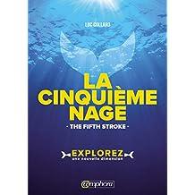 La cinquième nage - The fifth stroke: Explorez une nouvelle dimension ! (NATATION) (French Edition)