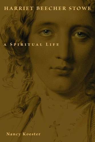 Harriet Beecher Stowe: A Spiritual Life (Library of Religious Biography (LRB))