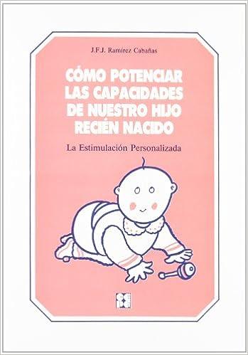 Como potenciar las capacidades de nuestro hijo recien nacido: Amazon ...
