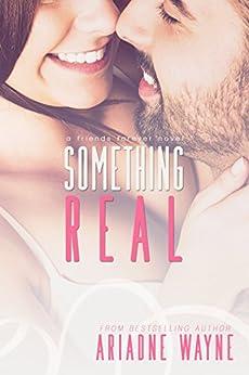 Something Real (Friends Book 3) by [Wayne, Ariadne]