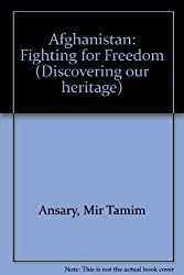 Afghanistan: Fighting for Freedom (Discovering our heritage)