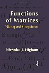 Functions of Matrices: Theory and Computation (Other Titles in Applied Mathematics)
