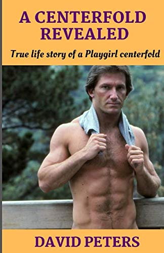 A Centerfold Revealed: True life story of a