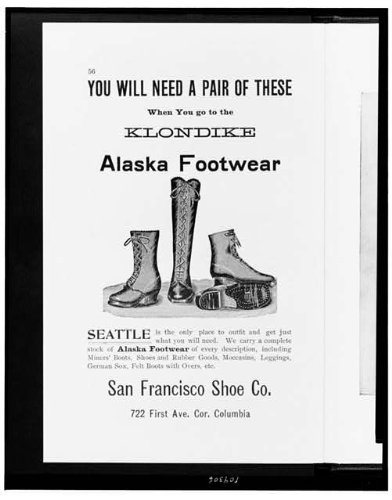 HistoricalFindings Photo: Need pair,these,go,Klondike,Alaska footwear,prospecting equipment,supplies,1897 -