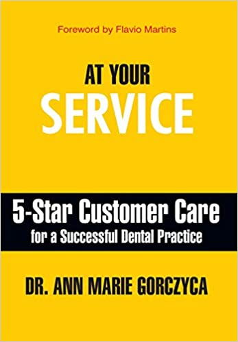 At your service 5 star customer care for a successful dental at your service 5 star customer care for a successful dental practice ann marie gorczyca 9781935953838 amazon books malvernweather Image collections