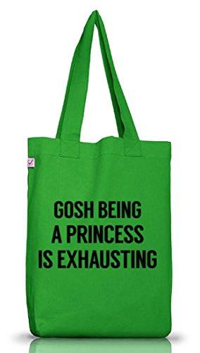 Lustiger Jutebeutel Stoffbeutel Earth Positive mit Gosh Being a Princess is Exhausting Motiv Kelly Green j5vcvwg
