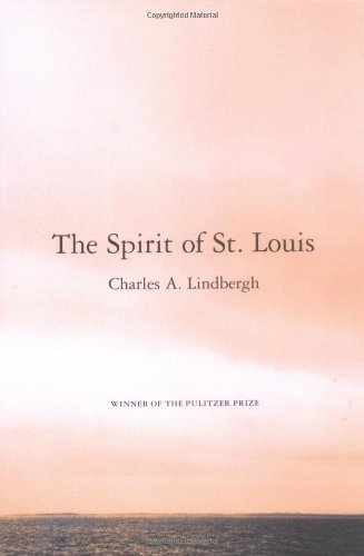 The Spirit Of St. Louis by Charles Lindbergh