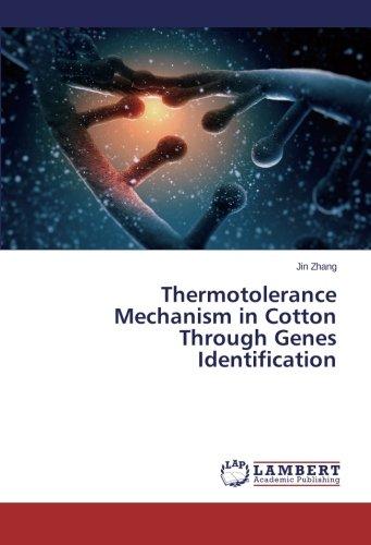 Thermotolerance Mechanism in Cotton Through Genes Identification ebook
