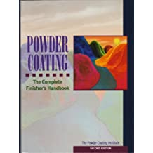 Powder Coating: The Complete Finisher's Handbook