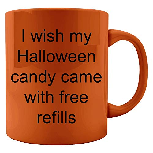 - I wish my Halloween candy came with free refills - Colored Mug