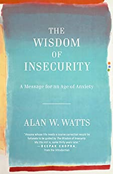 The Wisdom of Insecurity por [Watts, Alan W.]