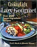 img - for The Lazy Gourmet: Over 200 Seven-Ingredient Recipes (Cooking Light) by Anne Chappell (Edt) Cain (2002-07-03) book / textbook / text book