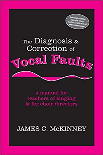 The Diagnosis And Correction Of Vocal Faults A Manual For Teachers