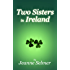 Two Sisters In Ireland