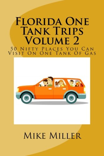 Florida One Tank Trips Volume 2