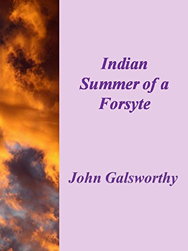 Indian Summer of a Forsyte by [John Galsworthy]