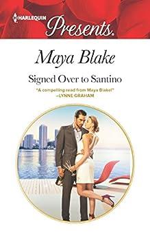 Signed Over to Santino (Harlequin Presents) by [Blake, Maya]