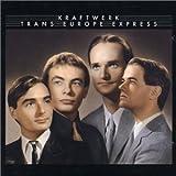 Trans-Europe Express [IMPORT] by Kraftwerk (2005-08-02)