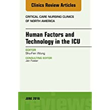Technology in the ICU, An Issue of Critical Care Nursing Clinics of North America (The Clinics: Nursing)