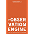 The Observation Engine: Take the Guesswork Out of Marketing
