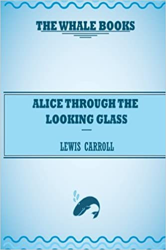Alice Through the Looking-Glass (Alice's Adventures in