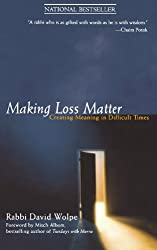 Making Loss Matter : Creating Meaning in Difficult Times