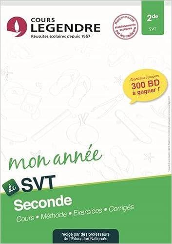 Cours Legendre Svt Seconde Mon Annee Cours Methode Exercices Corriges Reus Ave Cl Bologne C 9782375812075 Amazon Com Books