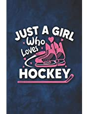 Just a girl who loves Ice Hockey: Winter sports lined journal Notebook for Ice Hockey players cute Ice Hockey Players Gifts for hockey girls and kids